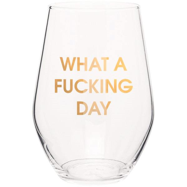What A Fucking Day Wine Glass