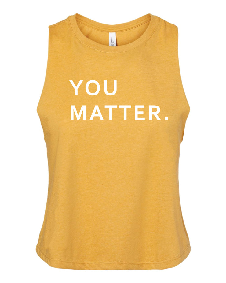 You Matter Racerback Crop Top