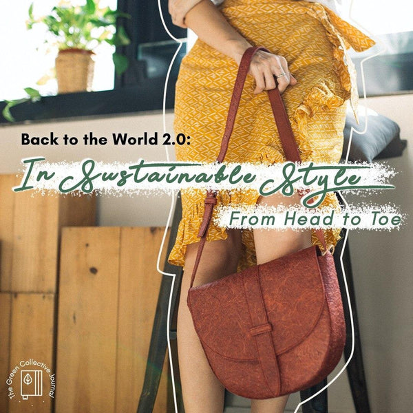 Back to the World 2.0: In Sustainable Style From Head to Toe (Part 1)