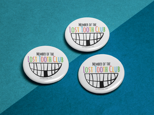 Lost Tooth Club Button Pins