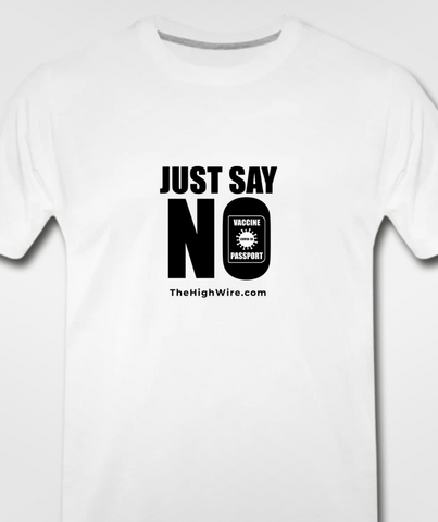 'Just say No' Vaccine Passport - White Shirt