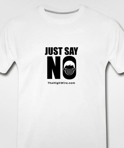 'Just say No' Masks — White Shirt