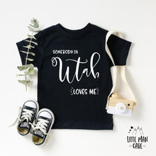 Load image into Gallery viewer, Somebody in Utah loves me shirt, Home State Kids Clothes