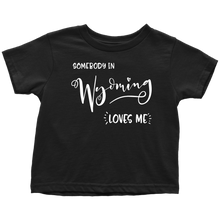 Load image into Gallery viewer, Somebody in Wyoming loves me shirt, Home State Kids Clothes