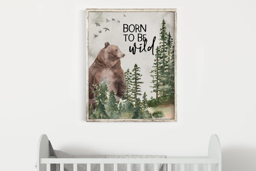 Born to be wild Printable Wall Art, Woodland Nursery Print - Forest Mist