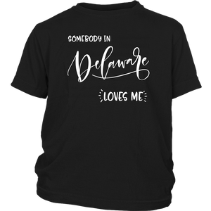 Somebody in Delaware loves me shirt, Home State Kids Clothes