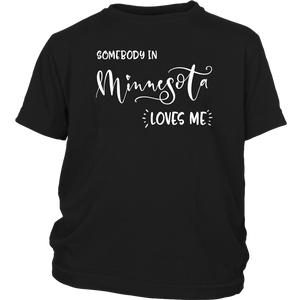 Somebody in Minnesota loves me shirt, Home State Kids Clothes
