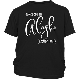Somebody in Alaska loves me shirt, Home State Kids Clothes