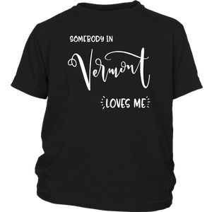 Somebody in Vermont loves me shirt, Home State Kids Clothes
