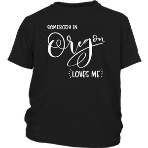 Somebody in Oregon loves me shirt, Home State Kids Clothes
