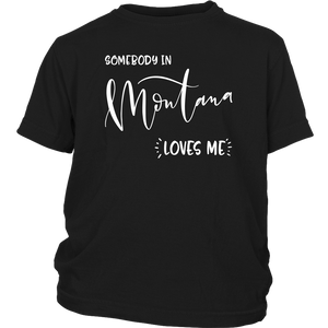 Somebody in Montana loves me shirt, Home State Kids Clothes