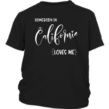 Load image into Gallery viewer, Somebody in California loves me shirt, Home State Kids Clothes