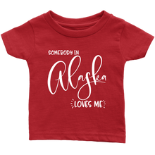 Load image into Gallery viewer, Somebody in Alaska loves me shirt, Home State Kids Clothes