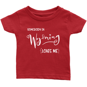 Somebody in Wyoming loves me shirt, Home State Kids Clothes