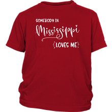 Load image into Gallery viewer, Somebody in Mississippi loves me shirt, Home State Kids Clothes