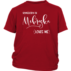 Somebody in Nebraska loves me shirt, Home State Kids Clothes