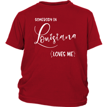Load image into Gallery viewer, Somebody in Lousiana loves me shirt, Home State Kids Clothes