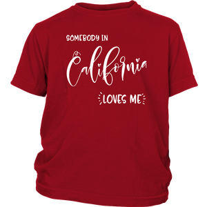 Somebody in California loves me shirt, Home State Kids Clothes