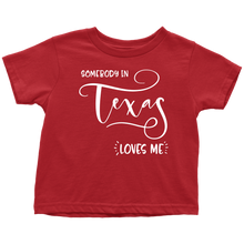 Load image into Gallery viewer, Somebody in Texas loves me shirt, Home State Kids Clothes