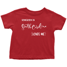 Load image into Gallery viewer, Somebody in South Carolina loves me shirt, Home State Kids Clothes