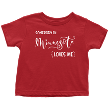 Load image into Gallery viewer, Somebody in Minnesota loves me shirt, Home State Kids Clothes