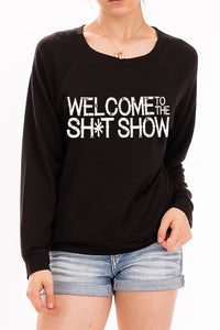 Welcome to the Sh*t Show    lightweight sweatshirt