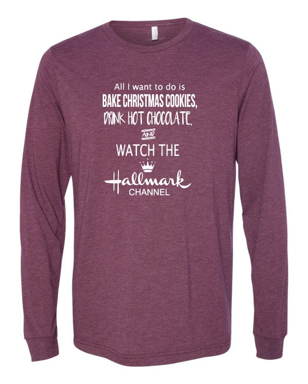 All I want to do is bake Christmas cookies...  Long Sleeve