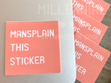 Load image into Gallery viewer, Mansplain This Sticker