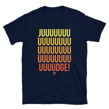 Load image into Gallery viewer, Juuuuuuuuudge T-Shirt