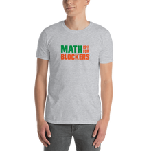 Load image into Gallery viewer, Math is for Blockers. T-Shirt