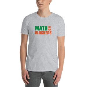 Math is for Blockers. T-Shirt