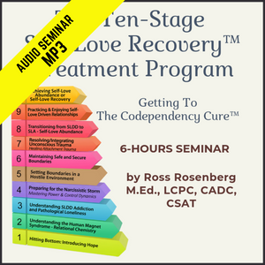 The Ten-Stage Self-Love Recovery™ Treatment Program: Getting To The Codependency Cure™ (Version 2) (5.7 Hours) (MP3)