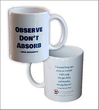 Load image into Gallery viewer, Observe Don't Absorb Mug