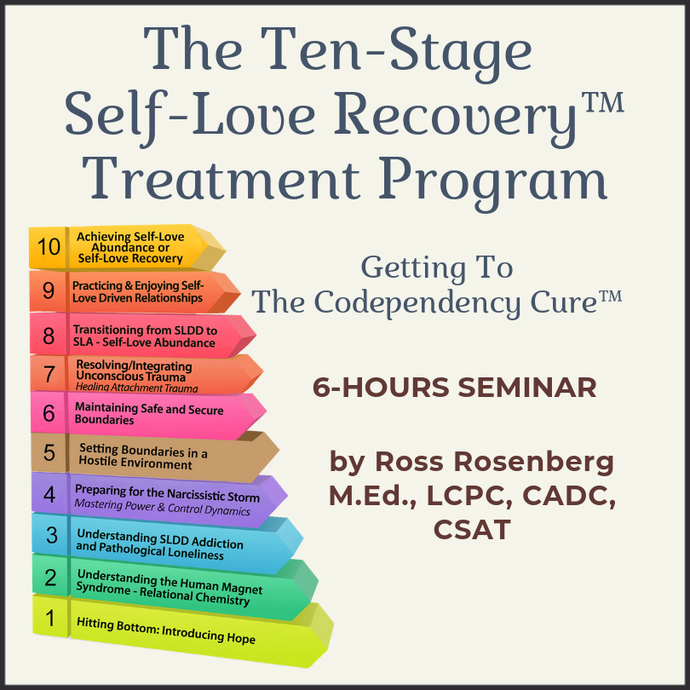 The Ten-Stage Self-Love Recovery™ Treatment Program: Getting To The Codependency Cure™ (Version 2) (5.7 Hours) (Download)