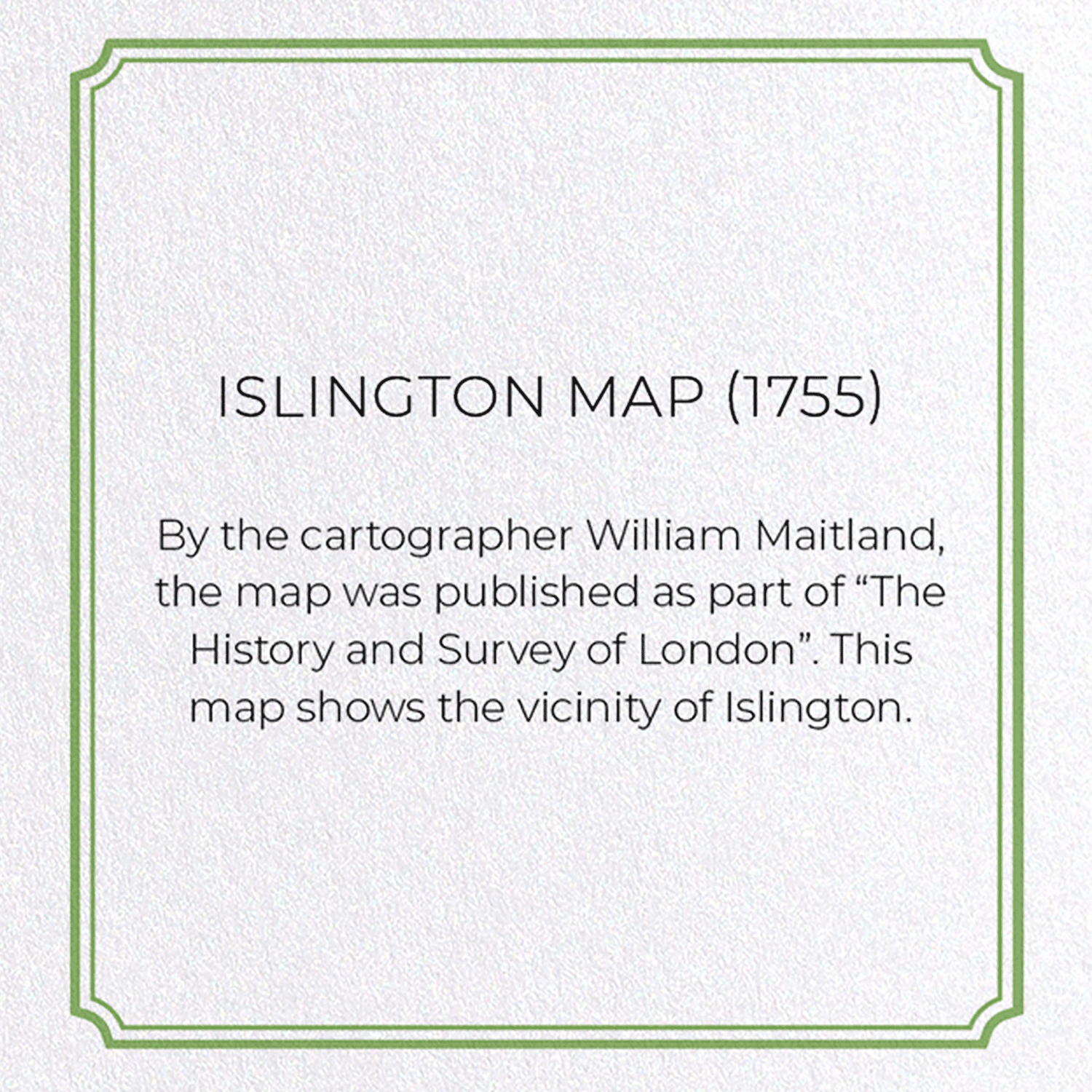ISLINGTON MAP (1755): 8xCards
