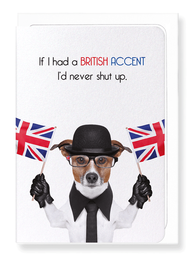 Ezen Designs - British accent dog - Greeting Card - Front