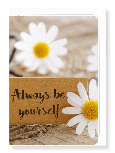 Ezen Designs - Always be yourself - Greeting Card - Front
