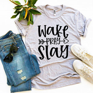 Wake Pray Slay T-shirt