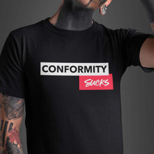 Load image into Gallery viewer, Conformity Sucks T-Shirt