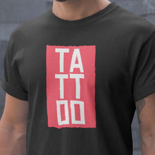 Load image into Gallery viewer, TATTOO T-Shirt