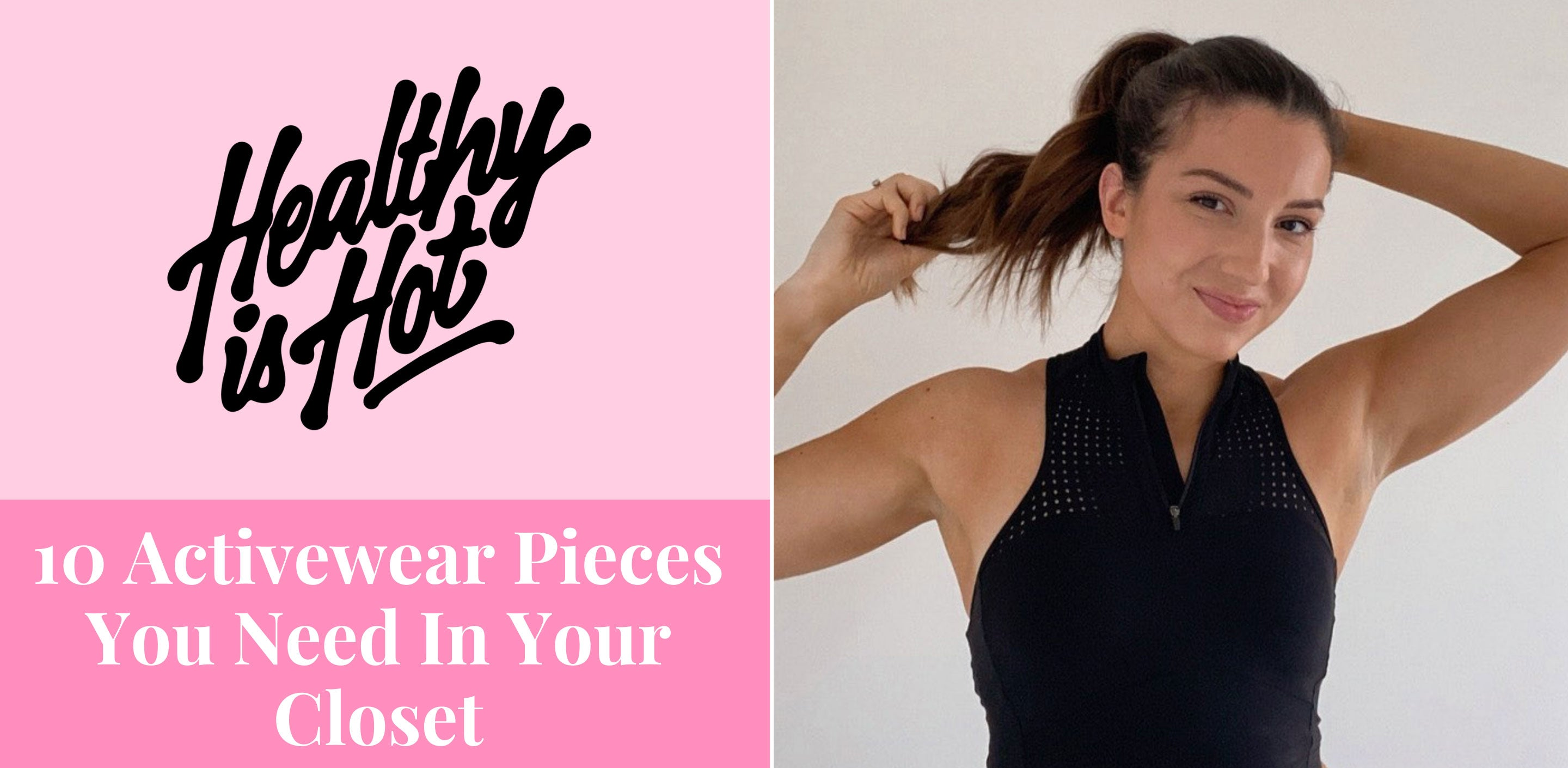 Healthy is Hot - Flirty Pineapple Feature in 10 Activewear Pieces You Need In Your Closet