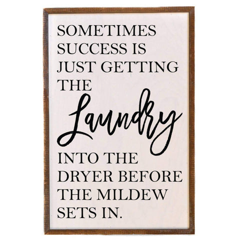 12x18 Sometimes Success Is Just Getting The Laundry Into