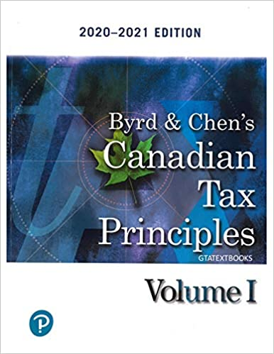 Solutions Manual for Byrd & Chen's Canadian Tax Principles, 2020-2021, Volume 1, By Clarence Byrd, Ida Chen, Gary