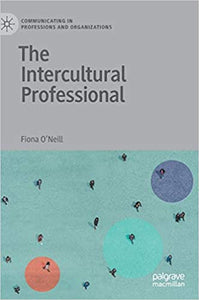 [PDF] [Ebook] Communicating in Professions and Organizations The Intercultural Professional 1st Edition by Fiona O'Neill
