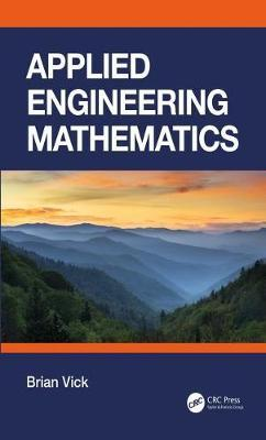 [PDF] [Ebook] for Applied Engineering Mathematics 1st Edition by Brian Vick