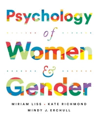 Test Bank for Psychology of Women and Gender, 1st Edition By Miriam Liss, Kate Richmond, Mindy Erchull
