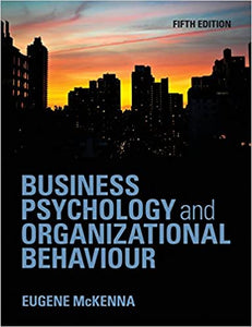 Test Bank for Business Psychology and Organizational Behaviour 5th Edition by Eugene McKenna