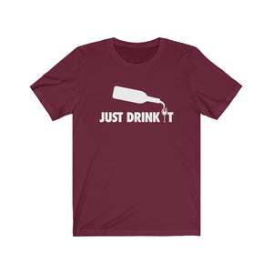 Open image in slideshow, Just Drink It Men's and Unisex  T-Shirt