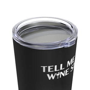 Tell Me Your Wine Story Tumbler
