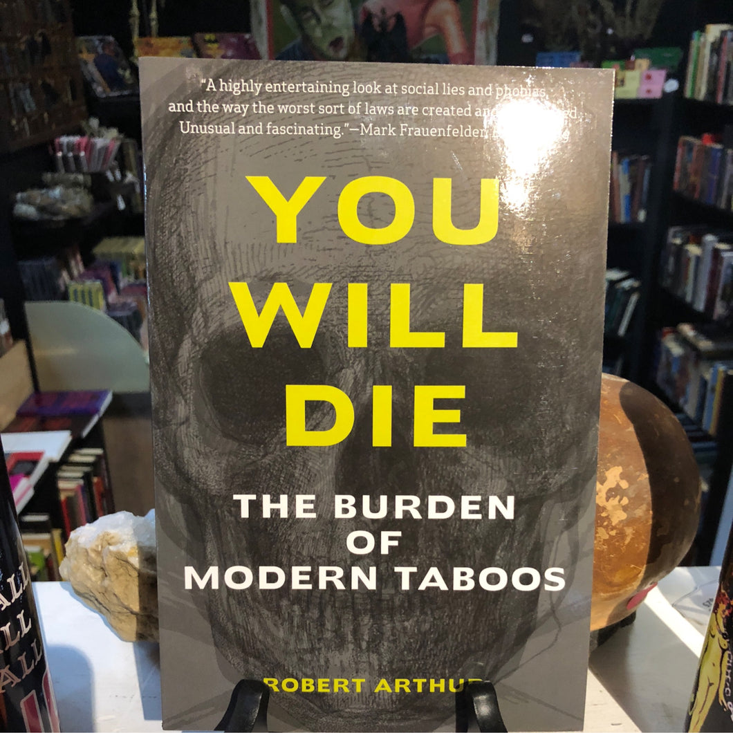 YOU WILL DIE: The Burden of Modern Taboos